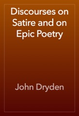 Discourses on Satire and on Epic Poetry