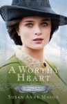 A Worthy Heart Courage To Dream Book 2