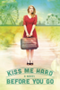 Shannon McCrimmon - Kiss Me Hard Before You Go (Hearts of Haines, Book 1) artwork