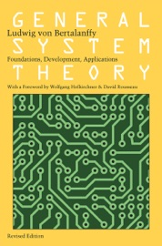 General System Theory Foundations Development Applications