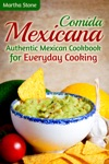 Comida Mexicana Authentic Mexican Cookbook For Everyday Cooking