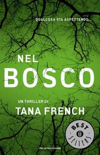 Tana French - Nel Bosco