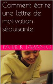 Comment écrire une lettre de motivation séduisante