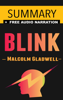 Blink: The Power of Thinking Without Thinking by Malcolm Gladwell -- Summary - Omar Elbaga