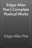 Edgar Allan Poe - Edgar Allan Poe's Complete Poetical Works  artwork