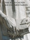 John Calvins Commentaries On Isaiah 49- 66