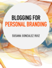 Susana Gonzalez Ruiz - Blogging for Personal Branding artwork