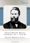 Herman Melville Mariner And Mystic Vol 1 First Ed