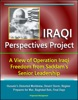 Iraqi Perspectives Project: A View of Operation Iraqi Freedom from Saddam's Senior Leadership - Hussein's Distorted Worldview, Desert Storm, Regime Prepares for War, Baghdad Bob, Final Days