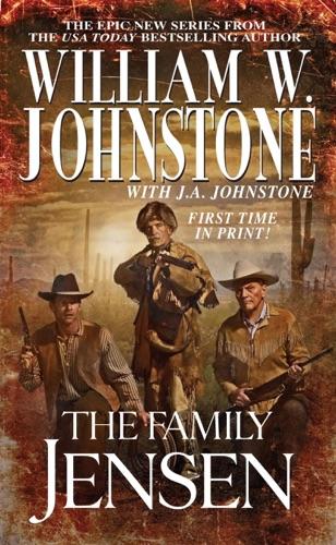 William W. Johnstone & J.A. Johnstone - The Family Jensen