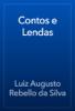 Luiz Augusto Rebello da Silva - Contos e Lendas artwork