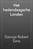George Robert Sims - Het hedendaagsche Londen artwork