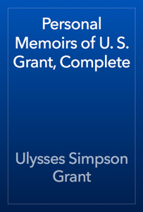 Personal Memoirs of U. S. Grant, Complete Book Review