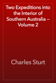 Two Expeditions into the Interior of Southern Australia — Volume 2