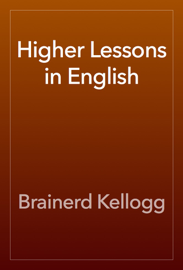 Higher Lessons in English book