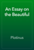 Plotinus - An Essay on the Beautiful artwork