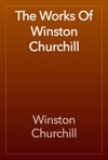 The Works Of Winston Churchill