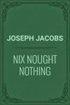 NIX NOUGHT NOTHING