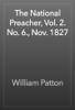 Will Patton - The National Preacher, Vol. 2. No. 6., Nov. 1827 artwork