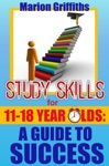 Study Skills For 11 -18 Year Olds A Guide To Success