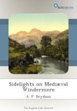 Sidelights On Mediæval Windermere