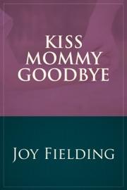 Kiss Mommy Goodbye PDF Download