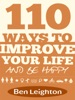 110 Ways to Improve Your Life and Be Happy