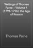 Thomas Paine - Writings of Thomas Paine — Volume 4 (1794-1796): the Age of Reason artwork