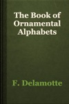 The Book Of Ornamental Alphabets