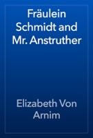Fräulein Schmidt and Mr. Anstruther