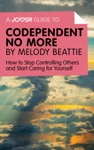A Joosr Guide To Codependent No More By Melody Beattie