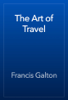 Francis Galton - The Art of Travel artwork