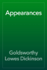 Goldsworthy Lowes Dickinson - Appearances artwork