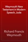 Weymouth New Testament In Modern Speech Jude
