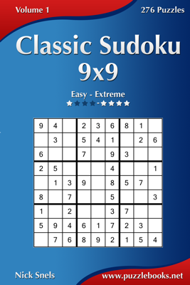 Classic Sudoku 9x9 - Easy to Extreme - Volume 1 - 276 Puzzles - * Nick book