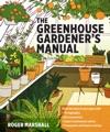 The Greenhouse Gardeners Manual