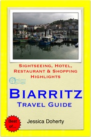 Biarritz French Basque France Travel Guide Sightseeing Hotel Restaurant Shopping Highlights Illustrated