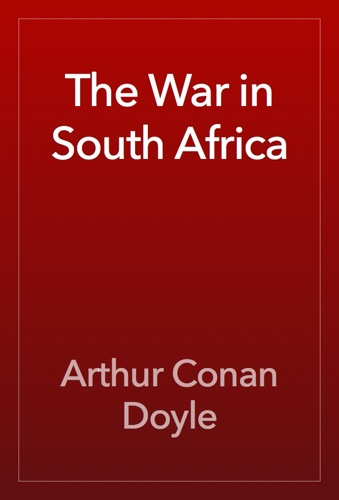 Arthur Conan Doyle - The War in South Africa