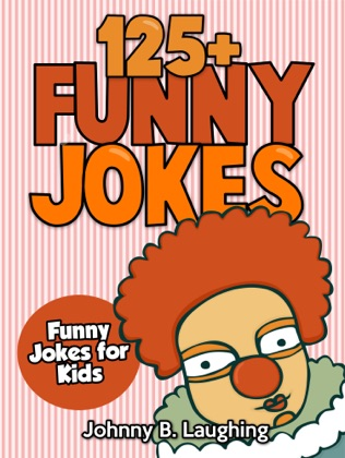 125+ Funny Jokes: Funny Jokes for Kids book cover