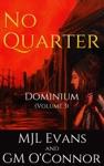 No Quarter Dominium - Volume 3