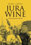 Jura Wine - With Local Food And Travel Tips