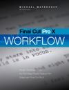 Final Cut Pro X Pro Workflow
