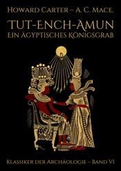 Tut-ench-Amun – Ein ägyptisches Königsgrab: Band I