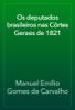 Manuel Emílio Gomes de Carvalho - Os deputados brasileiros nas Côrtes Geraes de 1821 ilustración