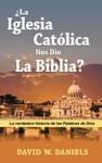 La Iglesia Catlica Nos Dio La Biblia