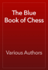 Various Authors - The Blue Book of Chess artwork