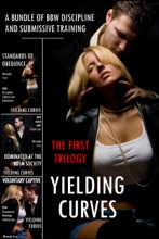 Yielding Curves: The First Trilogy (A Bundle Of BBW Discipline And Submissive Training)