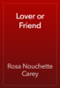 Rosa Nouchette Carey - Lover or Friend 앨범 사진