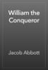 Jacob Abbott - William the Conqueror artwork