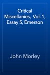 Critical Miscellanies  Vol 1 Essay 5 Emerson